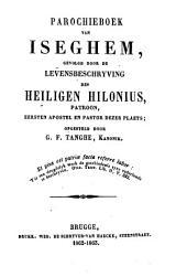 Parochieboek van Iseghem, gevolgd door de levensbeschrijving des H.Hilonius