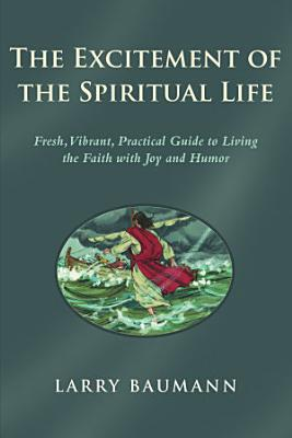 The Excitement of the Spiritual Life PDF