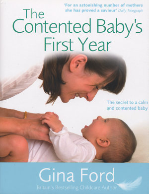 The Contented Baby s First Year