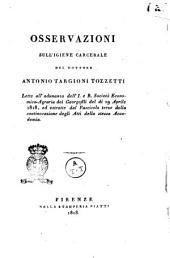 Osservazioni sull'igiene carcerale del dottore Antonio Targioni Tozzetti lette all'adunanza dell'I. e R. Società economico-agraria dei Georgofili del di 19 aprile 1818, ed estratte dal fascicolo terzo della continovazione degli Atti della stessa accademia