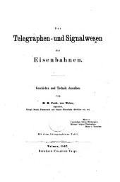 Das Telegraphen- und Signalwesen der Eisenbahnen Geschichte und Technik desselben von M. M. Freih. von Weber