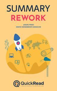 ReWork by Jason Fried and David Heinemeier Hanson  Summary  Book