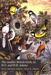 The smaller British birds, by H.G. and H.B. Adams