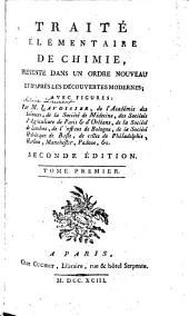 Traité élémentaire de chimie,: présenté dans un ordre nouveau et d'après les découvertes modernes; avec figures: