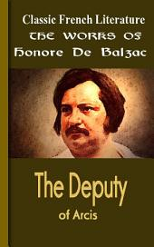 The Deputy of Arcis: Works of Balzac