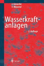 Wasserkraftanlagen: Planung, Bau und Betrieb, Ausgabe 2