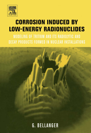 Corrosion Induced by Low Energy Radionuclides PDF