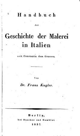 Handbuch der Geschichte der Malerei von Constantin dem Grossen bis auf die neure Zeit PDF