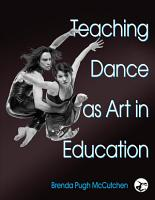 Teaching Dance as Art in Education PDF