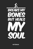 Breaks My Bones But Heals My Soul Notebook PDF