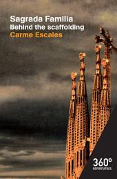 Sagrada Família: Behind the scaffolding