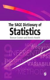 The SAGE Dictionary of Statistics: A Practical Resource for Students in the Social Sciences