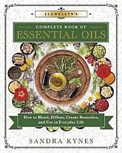 Llewellyn's Complete Book of Essential Oils Book