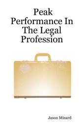 Peak Performance In The Legal Profession Book PDF
