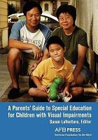 A Parents  Guide to Special Education for Children with Visual Impairments PDF
