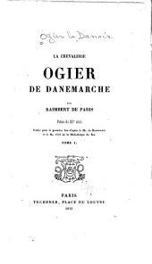 La chevalerie Ogier de Danemarche: Volume1