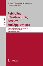 Public Key Infrastructures, Services and Applications: 9th European Workshop, EuroPKI 2012, Pisa, Italy, September 13-14, 2012, Revised Selected Papers