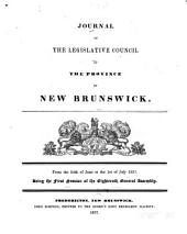 Journal of the Legislative Council of the Province of New Brunswick ...