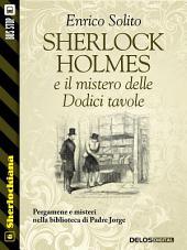 Sherlock Holmes e il mistero delle Dodici tavole