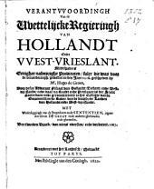 Verantvvoordingh van de vvettelijcke regieringh van Hollandt ende VVest-Vrieslant,: midtsgaders eenigher nabuyrighe provincien, sulcx die was voor de veranderingh, gevallen in den iare 1618, Volume 1