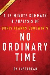 No Ordinary Time By Doris Kearns Goodwin A 15 Minute Summary Analysis Book PDF