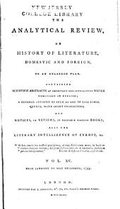 The Analytical Review, Or History of Literature, Domestic and Foreign, on an Enlarged Plan: Volume 15