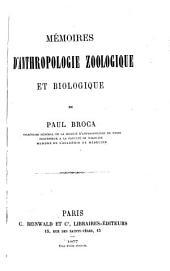 Mémoires d'anthropologie zoologique et biologique