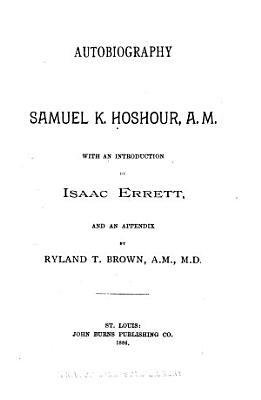 Autobiography Samuel K  Hoshour  A M  PDF
