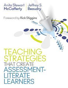 Teaching Strategies That Create Assessment Literate Learners