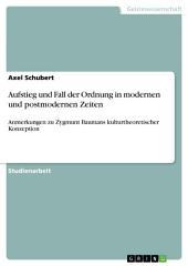 Aufstieg und Fall der Ordnung in modernen und postmodernen Zeiten: Anmerkungen zu Zygmunt Baumans kulturtheoretischer Konzeption