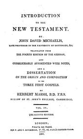 Introduction to the New Testament, tr., and augmented with notes (and a Dissertation on the origin and composition of the three first gospels) by H. Marsh. 4 vols. [in 6 pt.]. 4 vols. [in 5 pt.].