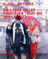 Ein Leben voller Abenteuer 2009 bis 2012 (privat): Private Reisen zu interessanten Sehenswürdigkeiten
