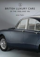 British Luxury Cars of the 1950s and '60s
