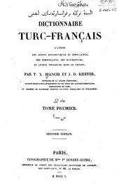 Dictionnaire turc-français: à l'usage des agents diplomatiques et consulaires, des commerçants, des navigateurs, et autres voyageurs dans le Levant, Volume1
