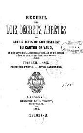 Recueil des lois, decrets et autres actes du gouvernement du canton de Vaud, et des actes de la diete helvetique qui concernant ce canton: Volume62