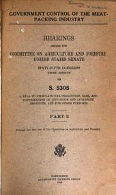 Government control of the meat-packing industry: Hearings, Sixty-fifth Congress, third session on S. 5306, Volume 3, Part 2