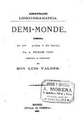 Demi-monde: comedia en cinco actos y en prosa