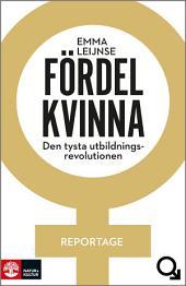 Fördel kvinna : den tysta utbildningsrevolutionen