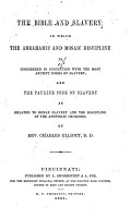 The Bible and Slavery  in which the Abrahamic and Mosaic Discipline is Considered in Connection with the Most Ancient Forms of Slavery PDF
