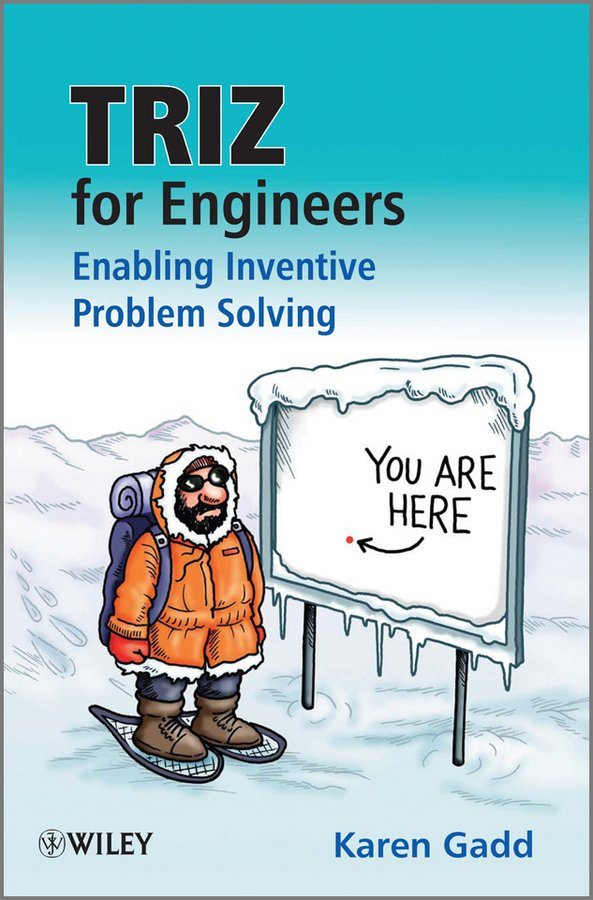 TRIZ for Engineers: Enabling Inventive Problem Solving