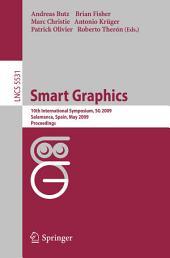 Smart Graphics: 10th International Symposium, SG 2009, Salamanca, Spain, Mai 28-30, 2009, Proceedings