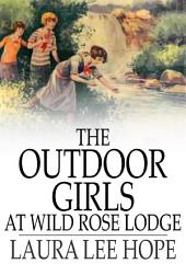 The Outdoor Girls at Wild Rose Lodge: or, The Hermit of Moonlight Falls