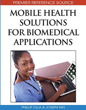 Mobile Health Solutions for Biomedical Applications PDF