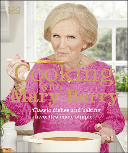 Download Cooking with Mary Berry Book