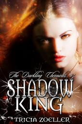 Shadow King: The Darkling Chronicles