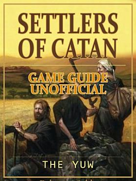 Settlers of Catan Game Guide Unofficial PDF