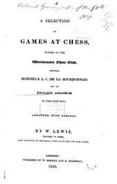 A Selection of Games at Chess, Played at the Westminster Chess Club, Between Monsieur L. C. De La Bourdonnais and an English Amateur