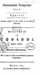Nomenclator fungorum. Pars 1. Agarici. Accedunt tabulae 6. aeri incisae at ab auctore delineatae