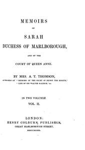 Memoirs of Sarah: Duchess of Marlborough, and of the Court of Queen Anne, Volume 2