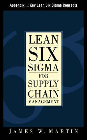 Lean Six Sigma for Supply Chain Management  Appendix II   Key Lean Six Sigma Concepts PDF